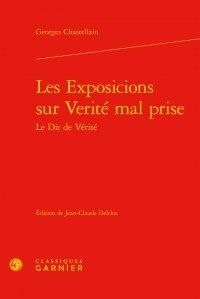 Georges Chastellain - Les Exposicions sur Vérité mal prise - Le Dit de Vérité.