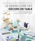 Clémence Duminy et Hélène Jourdain - Le grand livre des décors de table - 100 créations sur-mesure pour brunch/goûters/dîners....