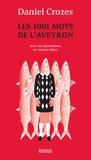 Daniel Crozes - Les 1001 mots de l'Aveyron.