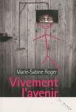 Vivement l'avenir / Marie-Sabine Roger | Roger, Marie-Sabine (1957-....)