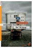 Souviens-toi de la lune | Servant, Stéphane (1975-....). Auteur