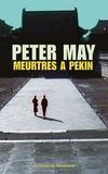 Peter May - Meurtres à Pékin.