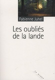 Les oubliés de la lande / Fabienne Juhel   Juhel, Fabienne (1965-....)