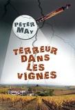 Terreur dans les vignes : roman policier / Peter May | May, Peter (1951-....) - romancier