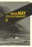 L'île du serment / Peter May   May, Peter (1951-....) - romancier. Auteur