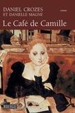 Daniel Crozes et Danielle Magne - Le Café de Camille.