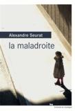 maladroite (La) | Seurat, Alexandre (1979-....). Auteur