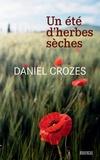 Daniel Crozes - Un été d'herbes sèches.