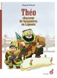 Théo, chasseur de baignoires en Laponie | Prévot, Pascal (19..-....) - auteur d'ouvrages pour la jeunesse. Auteur