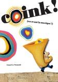 Coink ! : (en avant la musique!) / Lionel Le Néouanic | Le Néouanic, Lionel. Illustrateur