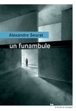 Un funambule | Seurat, Alexandre (1979-....). Auteur
