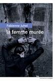 La femme murée / Fabienne Juhel | Juhel, Fabienne (1965-....). Auteur