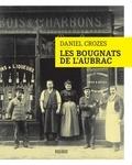 Daniel Crozes - Les bougnats de l'Aubrac.