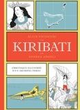 Alice Piciocchi et Andrea Angeli - Kiribati - Chronique illustrée d'un archipel perdu.