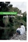 Petit frère / Alexandre Seurat | Seurat, Alexandre (1979-....)