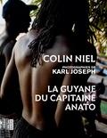 Colin Niel - La Guyane du capitaine Anato.