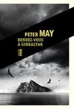 Rendez-vous à Gibraltar / Peter May | May, Peter (1951-...). Auteur