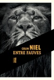 Colin Niel - Entre fauves.