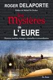 Roger Delaporte - Les mystères de l'Eure.