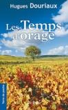 Hugues Douriaux - Les gens de la Paulée Tome 3 : Les Temps d'orage.