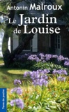 Antonin Malroux - Le jardin de Louise.