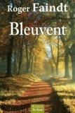 Roger Faindt - Bleuvent.