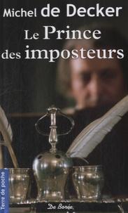 Michel de Decker - Le prince des imposteurs.
