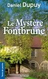 Daniel Dupuy - Le mystère Fontbrune.
