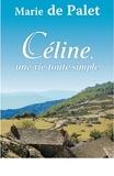 Marie de Palet - Céline, une vie toute simple.