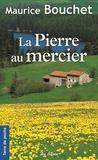 Maurice Bouchet - La pierre au mercier.