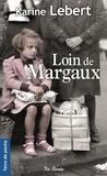 Karine Lebert - Loin de Margaux.