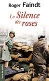 Roger Faindt - Le silence des roses.