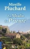 Mireille Pluchard - Le moulin du prieuré.
