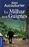 Alain Aucouturier - Le Milhar aux guignes.