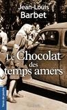 Jean-Louis Barbet - Le chocolat des temps amers.