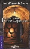 Jean-François Bazin - Le vin de Bonne-Espérance.