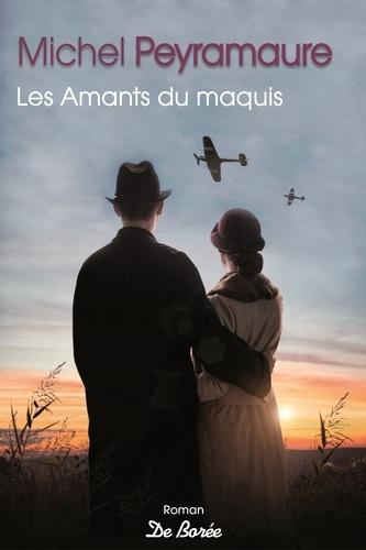Les amants du maquis / Peyramaure, Michel | Peyramaure, Michel