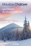 Les neiges du mont Argental / Maurice Chalayer | Chalayer, Maurice (1958-....)