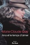 Ana et le temps d'aimer / Marie-Claude Gay | Gay, Marie-Claude