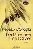 Frédérick d' Onaglia - Les murmures de l'olivier.