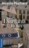 Mireille Pluchard - Les diamants noirs.