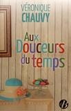 Véronique Chauvy - Aux Douceurs du temps.