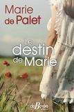 Marie de Palet - Le destin de Marie.