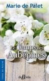 Marie de Palet - Le temps des aubépines.