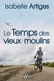 Isabelle Artiges - Le temps des vieux moulins.