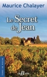 Maurice Chalayer - Le Secret de Jean.