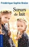 Frédérique-Sophie Braize - Soeurs de lait.