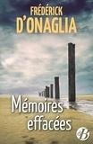 Frédérick d' Onaglia - Mémoires effacées.