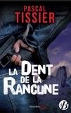 Pascal Tissier - La dent de la rancune.