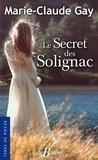 Marie-Claude Gay - Le Secret des Solignac.
